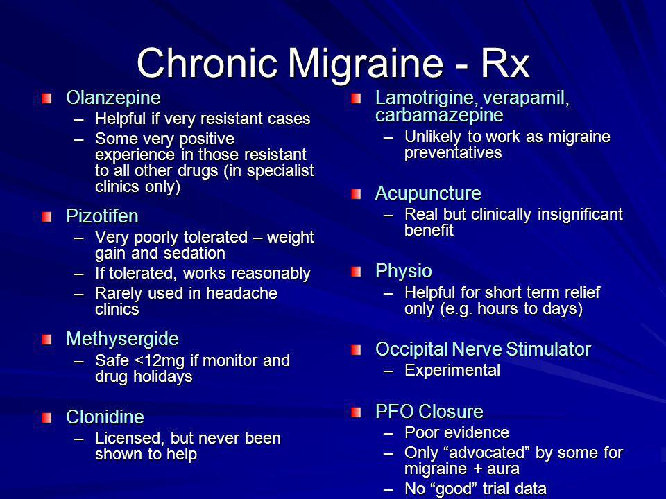 Chronic Migraine - Rx Olanzepine Pizotifen Methysergide Clonidine
