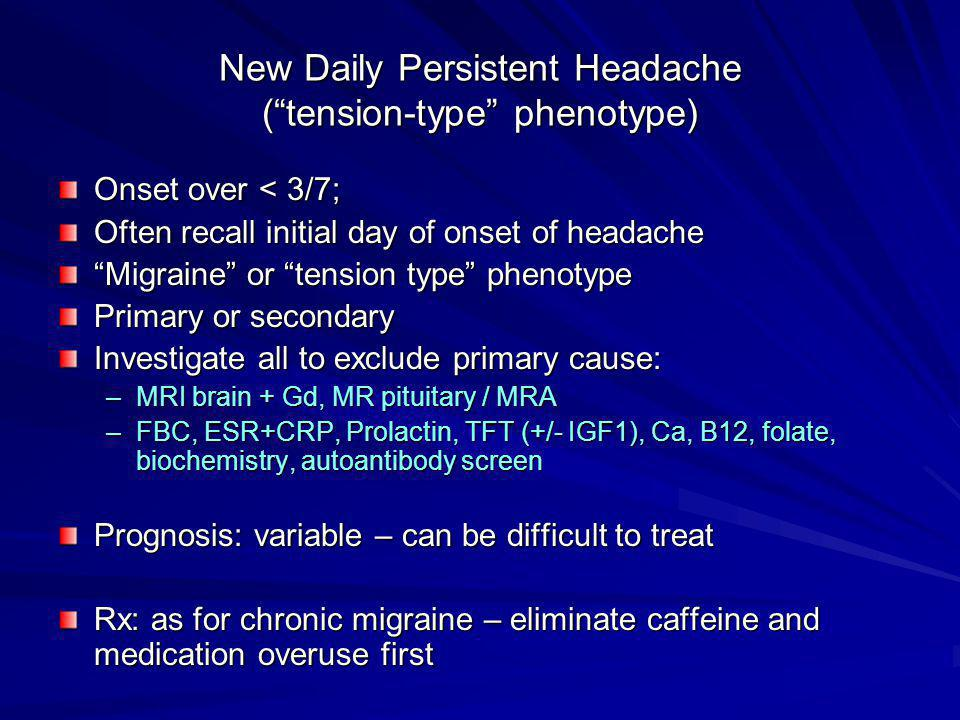 New Daily Persistent Headache ( tension-type phenotype)
