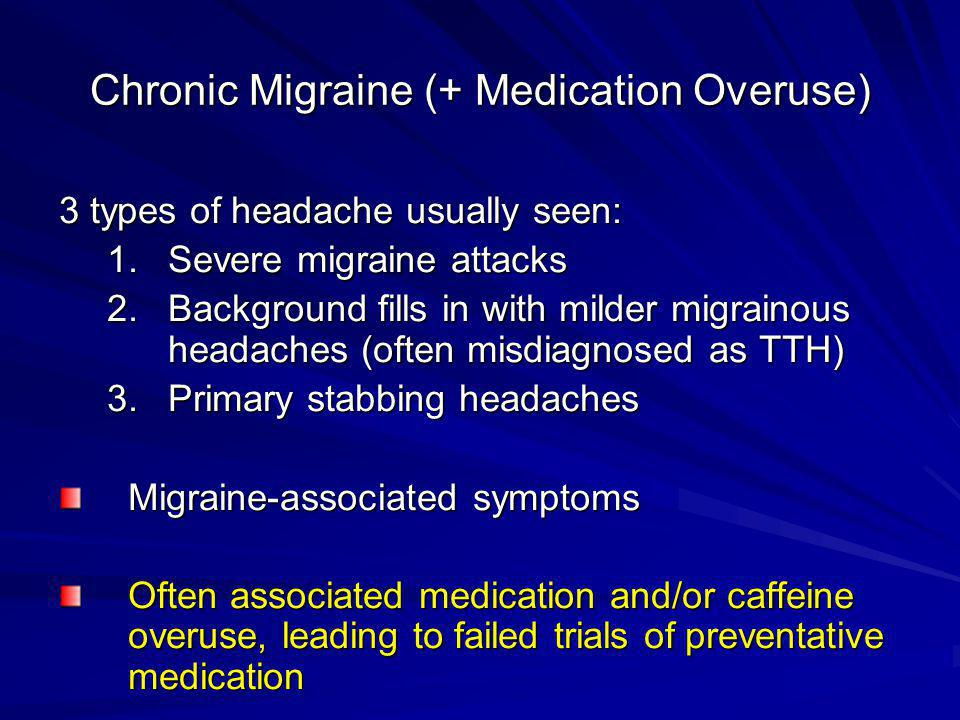 Chronic Migraine (+ Medication Overuse)