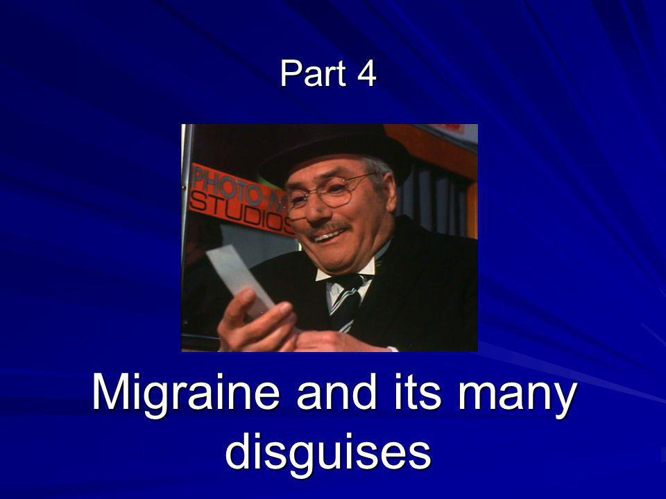 Part 4 Migraine and its many disguises