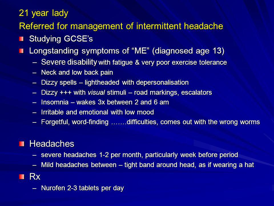 Referred for management of intermittent headache