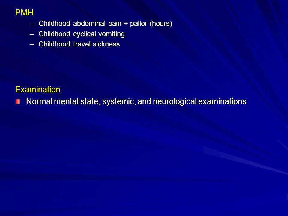 Normal mental state, systemic, and neurological examinations