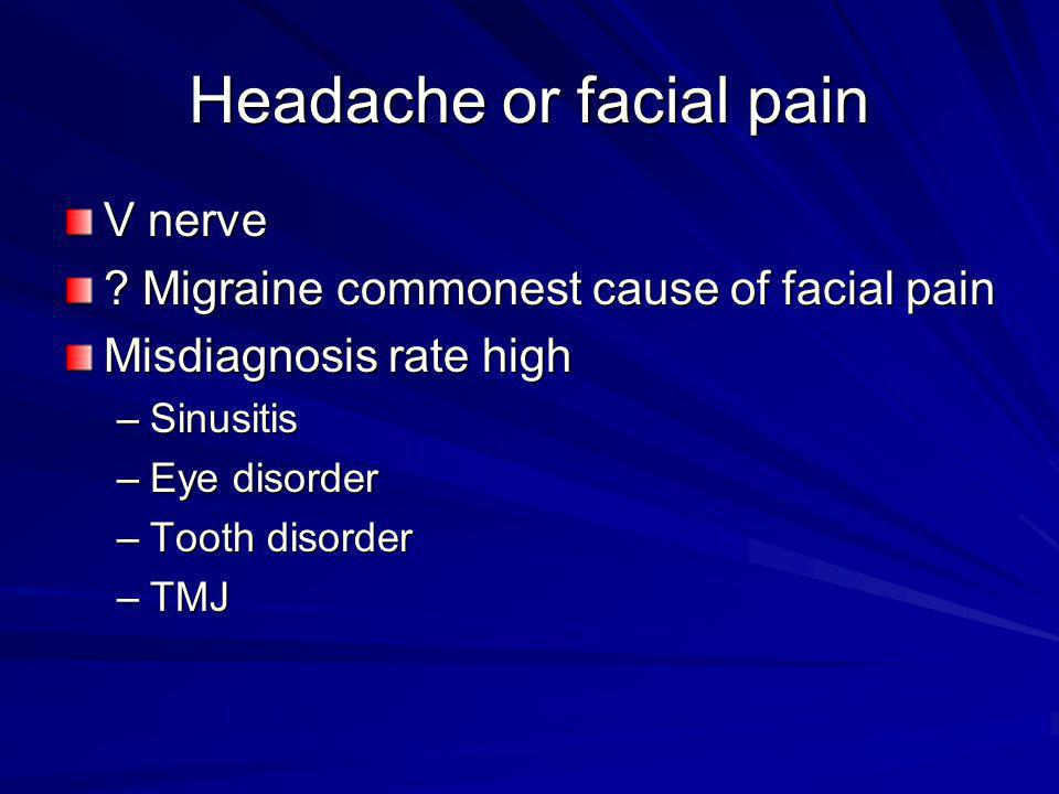 Headache or facial pain