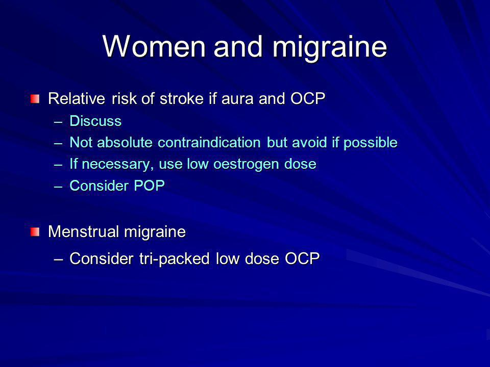 Women and migraine Relative risk of stroke if aura and OCP