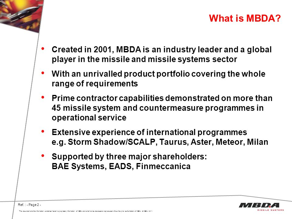 What is MBDA Created in 2001, MBDA is an industry leader and a global player in the missile and missile systems sector.