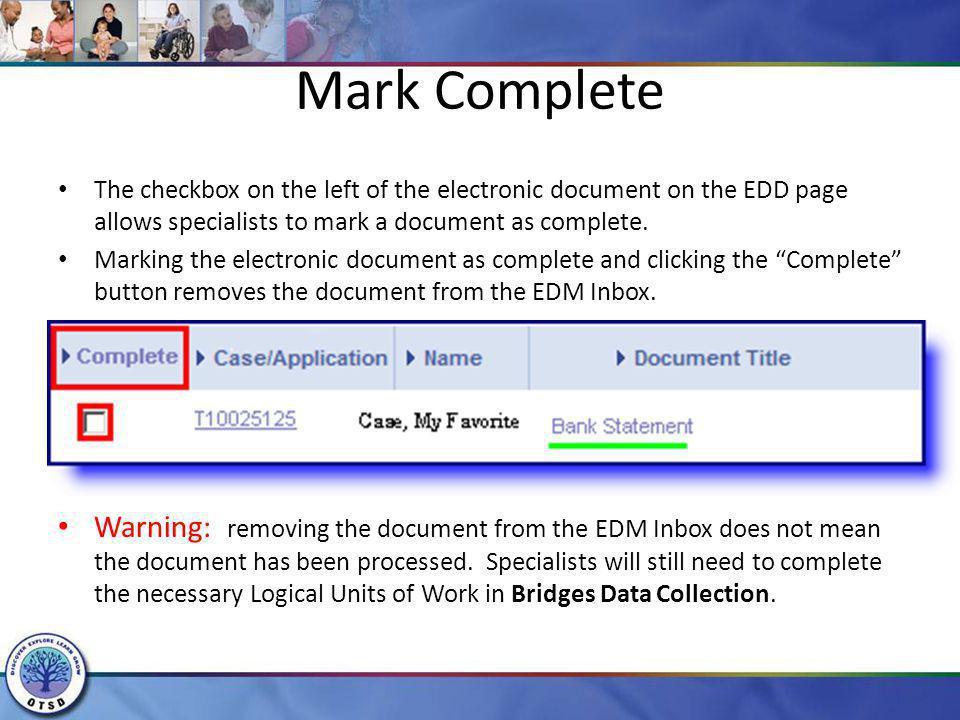 Mark Complete The checkbox on the left of the electronic document on the EDD page allows specialists to mark a document as complete.