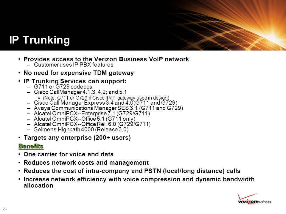 IP Trunking Provides access to the Verizon Business VoIP network