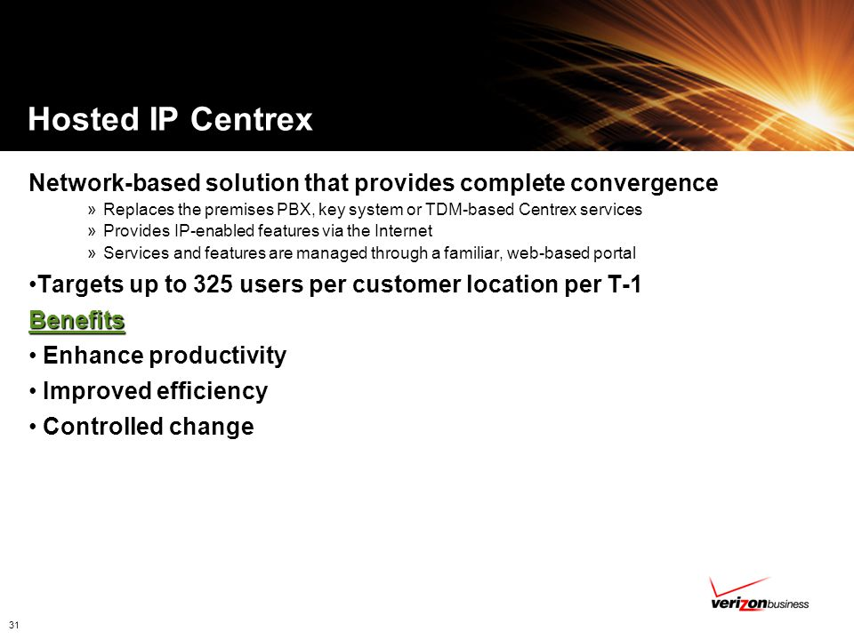 Hosted IP Centrex Network-based solution that provides complete convergence. Replaces the premises PBX, key system or TDM-based Centrex services.