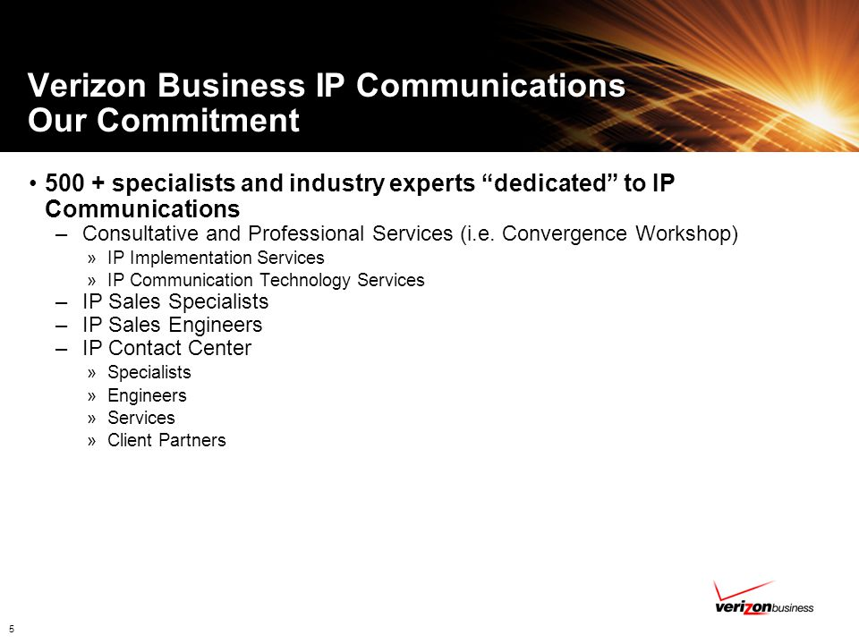 Verizon Business IP Communications Our Commitment