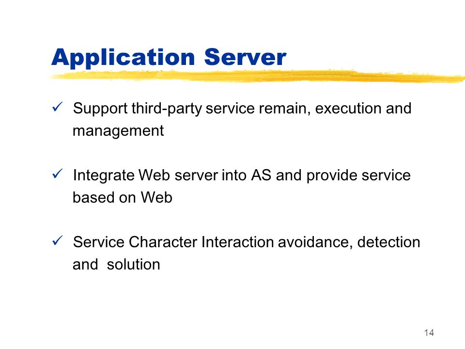 Application Server Support third-party service remain, execution and