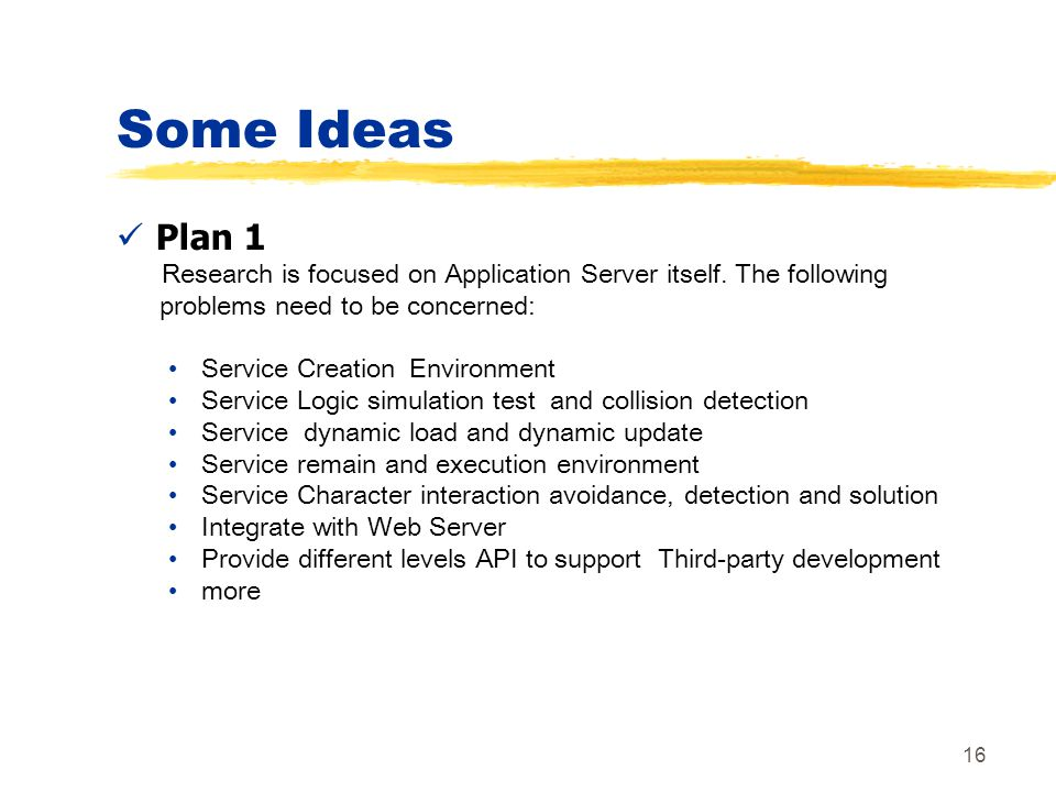 Some Ideas Plan 1. Research is focused on Application Server itself. The following. problems need to be concerned: