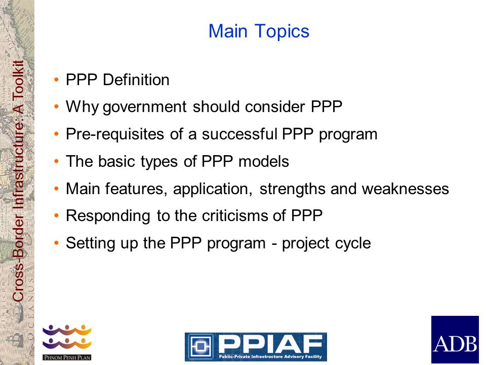 Main Topics PPP Definition Why government should consider PPP