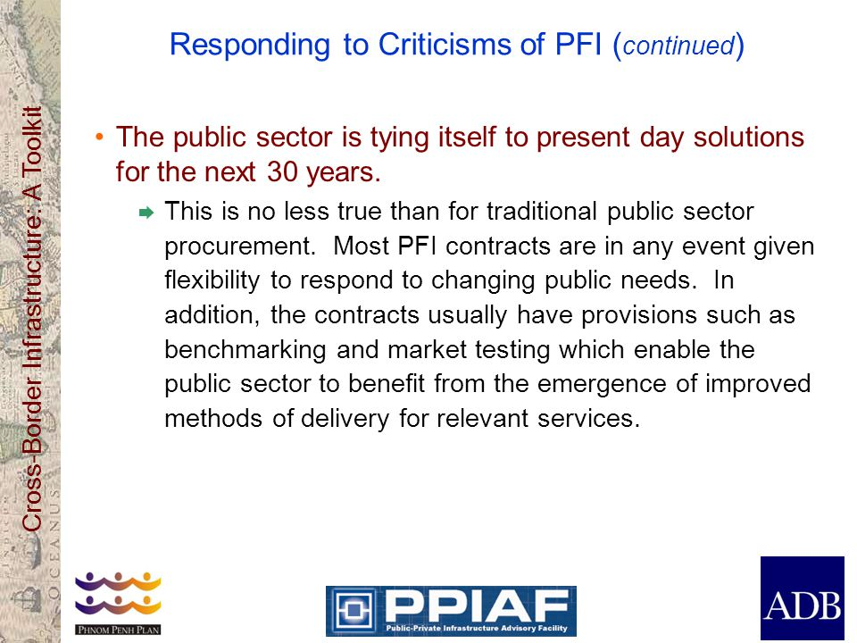 Responding to Criticisms of PFI (continued)
