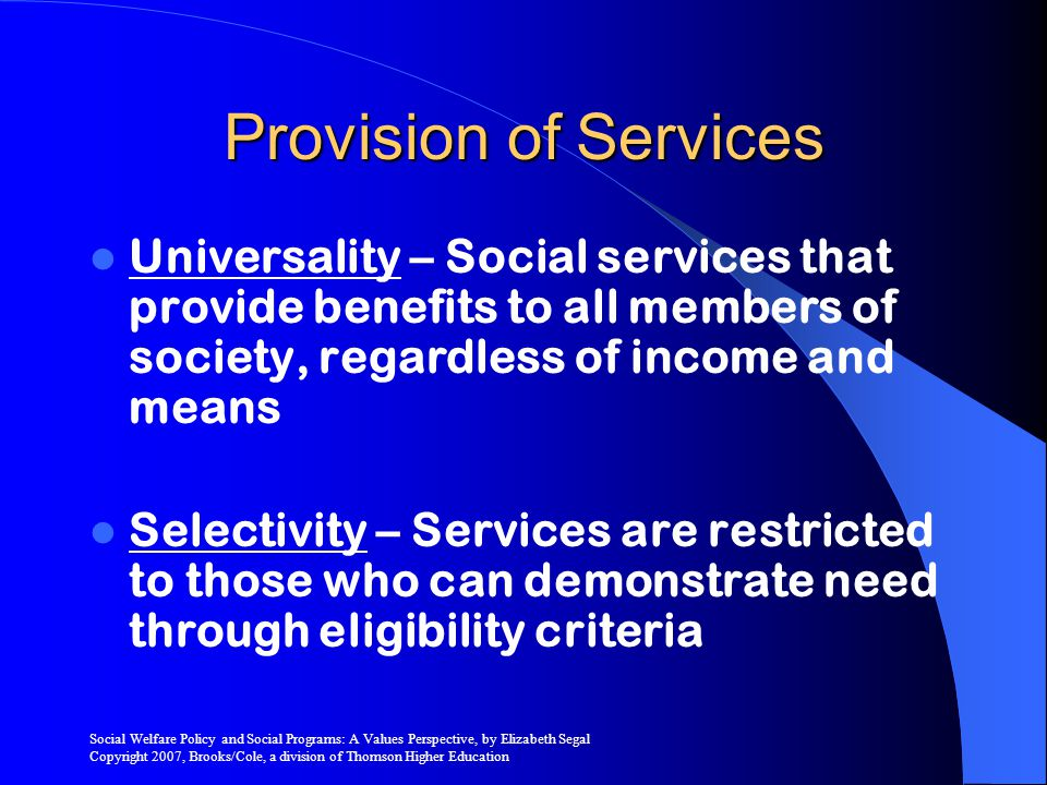 Provision of Services Universality – Social services that provide benefits to all members of society, regardless of income and means.