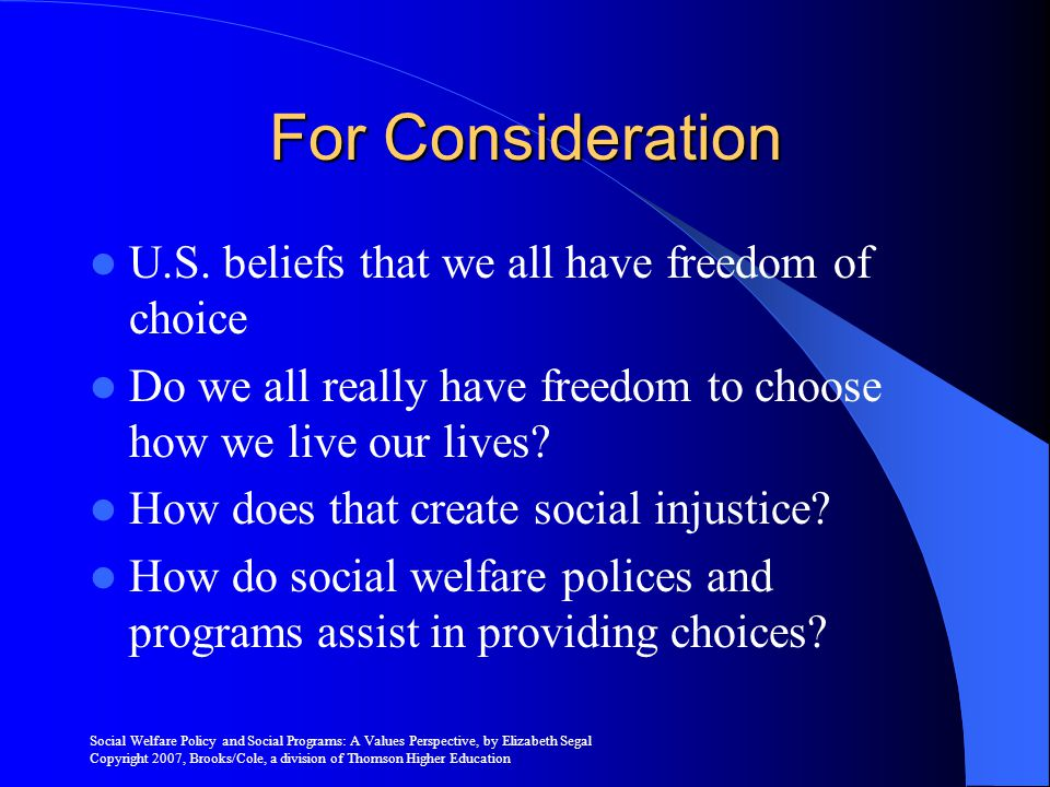 For Consideration U.S. beliefs that we all have freedom of choice