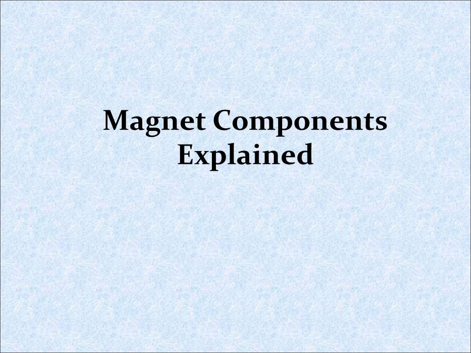 Magnet Components Explained