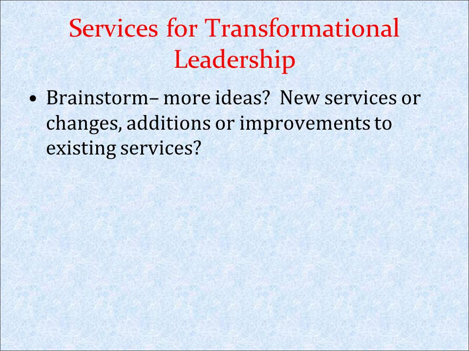 Services for Transformational Leadership