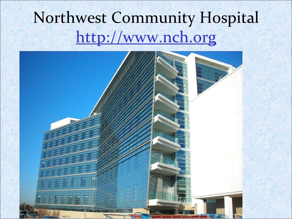 Northwest Community Hospital http://www.nch.org