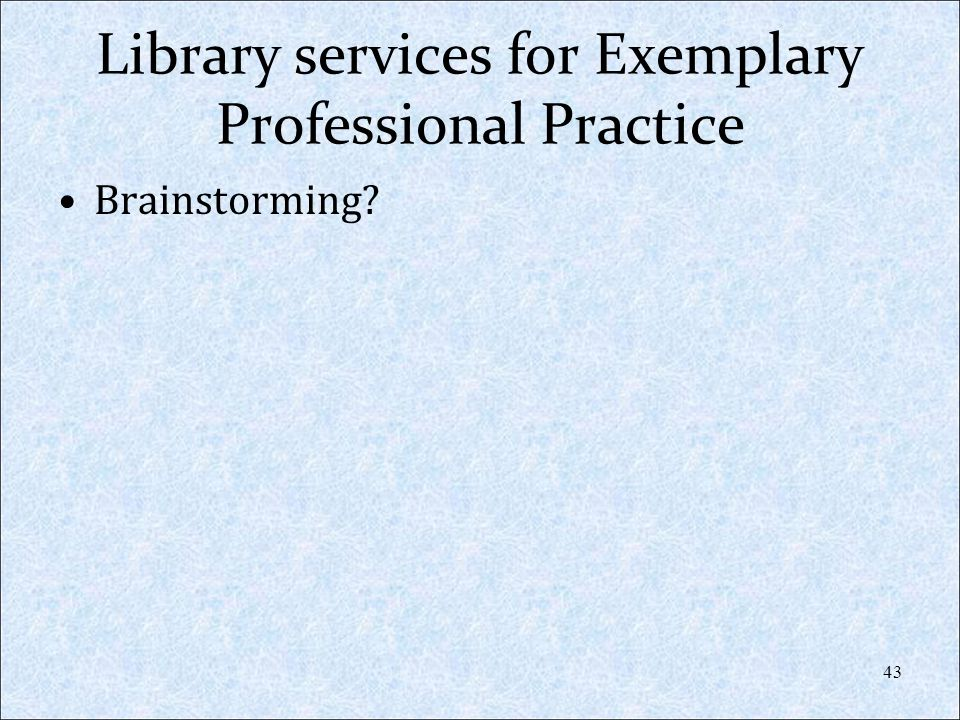 Library services for Exemplary Professional Practice