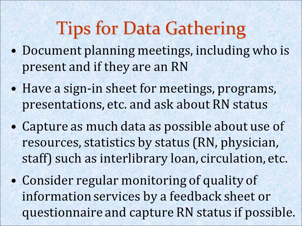 Tips for Data Gathering