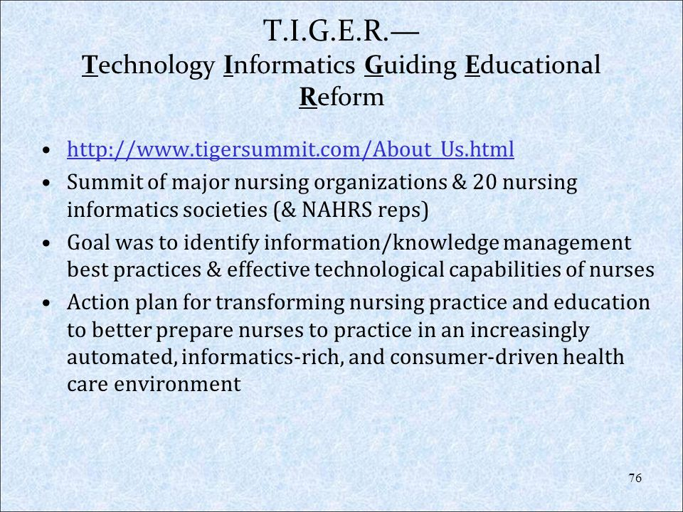 T.I.G.E.R.— Technology Informatics Guiding Educational Reform