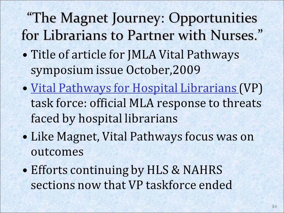 The Magnet Journey: Opportunities for Librarians to Partner with Nurses.