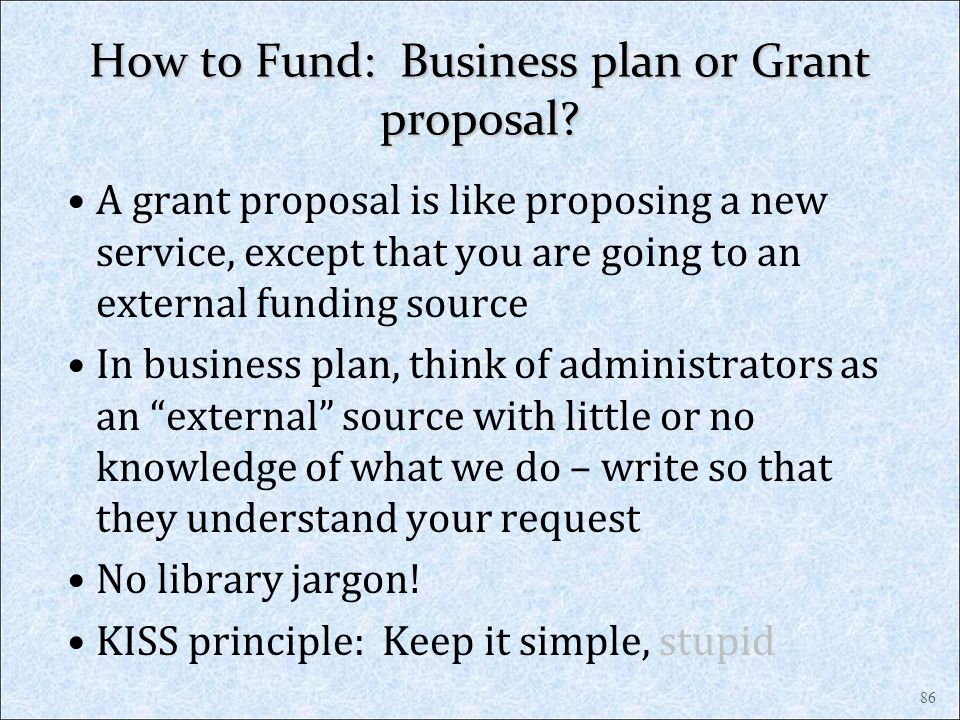 How to Fund: Business plan or Grant proposal