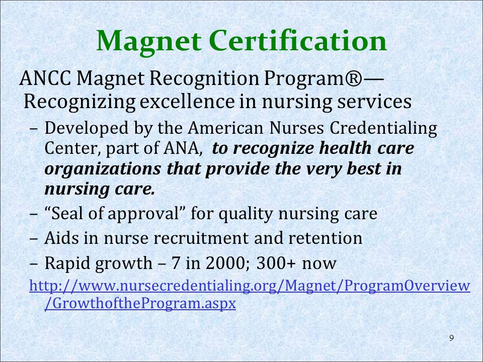 Magnet Certification ANCC Magnet Recognition Program®—Recognizing excellence in nursing services.