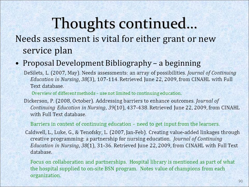 Thoughts continued… Needs assessment is vital for either grant or new service plan. Proposal Development Bibliography – a beginning.
