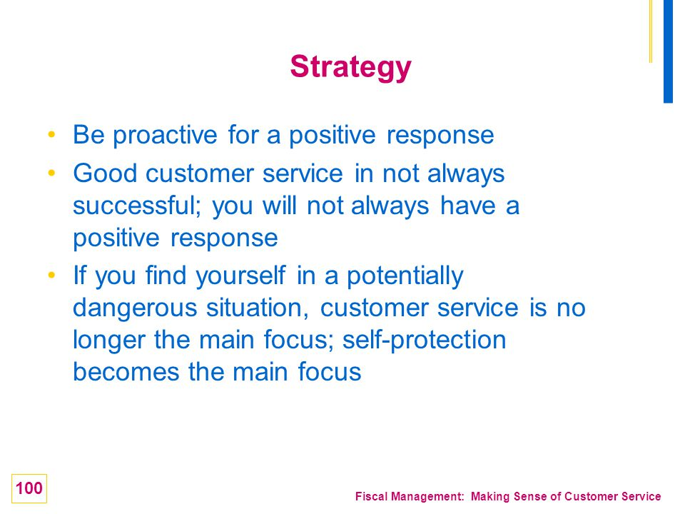 Strategy Be proactive for a positive response