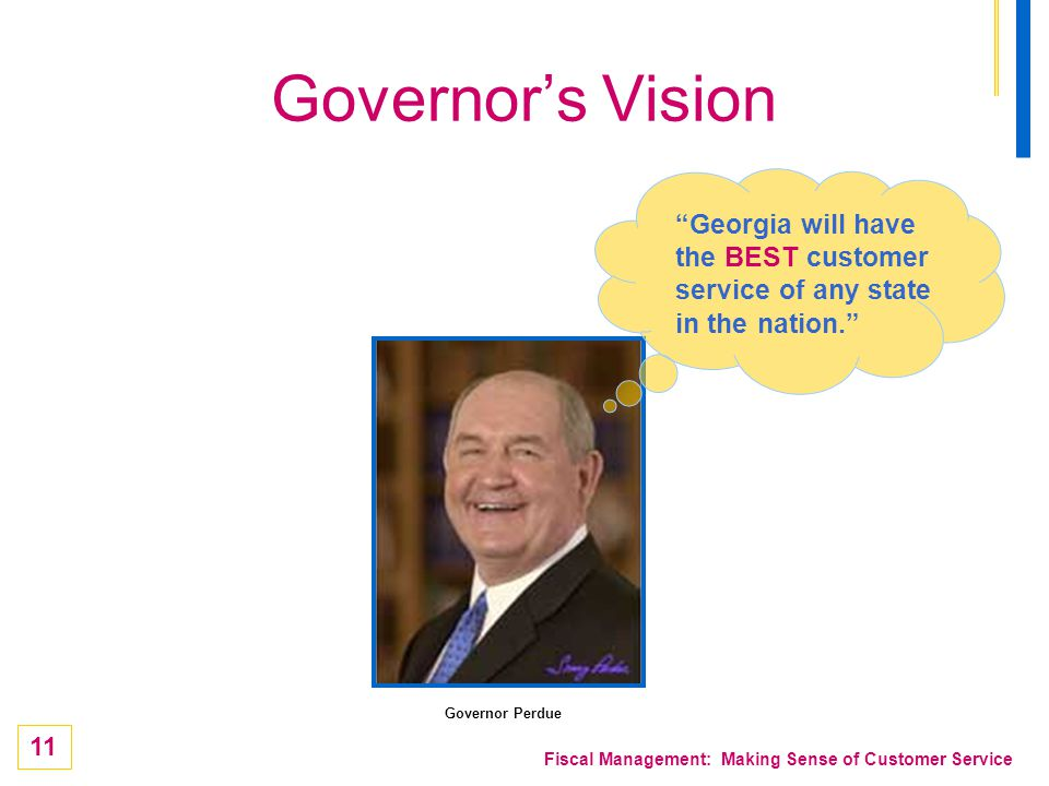 Governor's Vision Georgia will have the BEST customer service of any state in the nation. Governor Perdue.