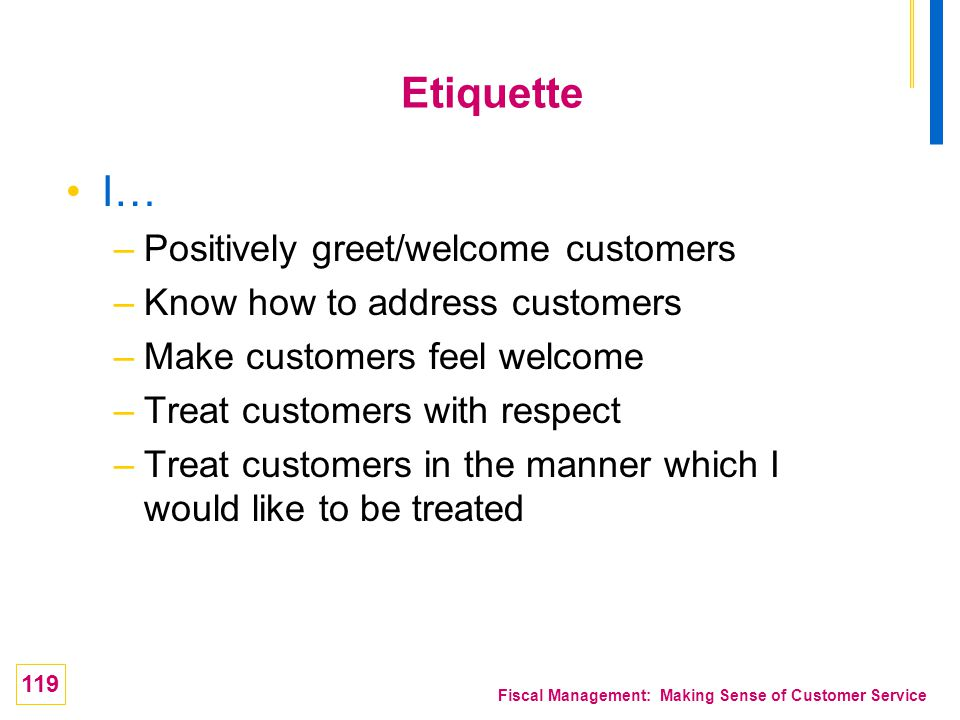 Etiquette I… Positively greet/welcome customers
