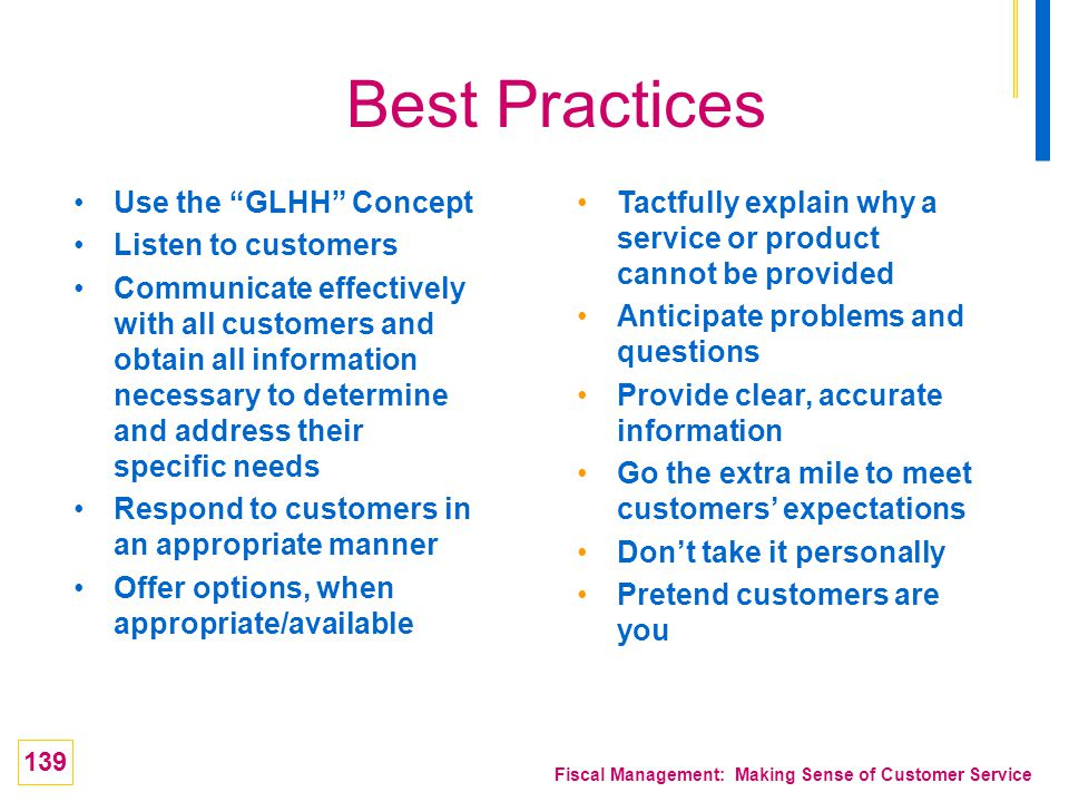 Best Practices Use the GLHH Concept Listen to customers