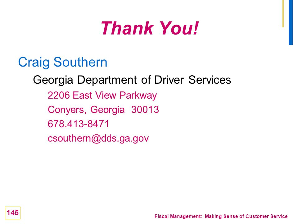 Thank You! Craig Southern Georgia Department of Driver Services