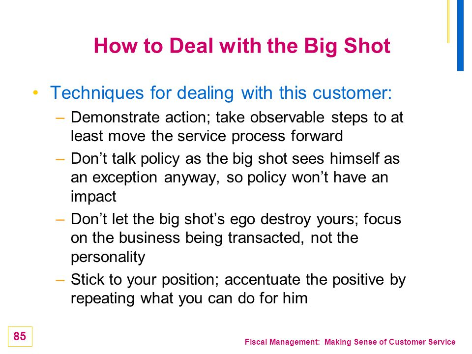 How to Deal with the Big Shot