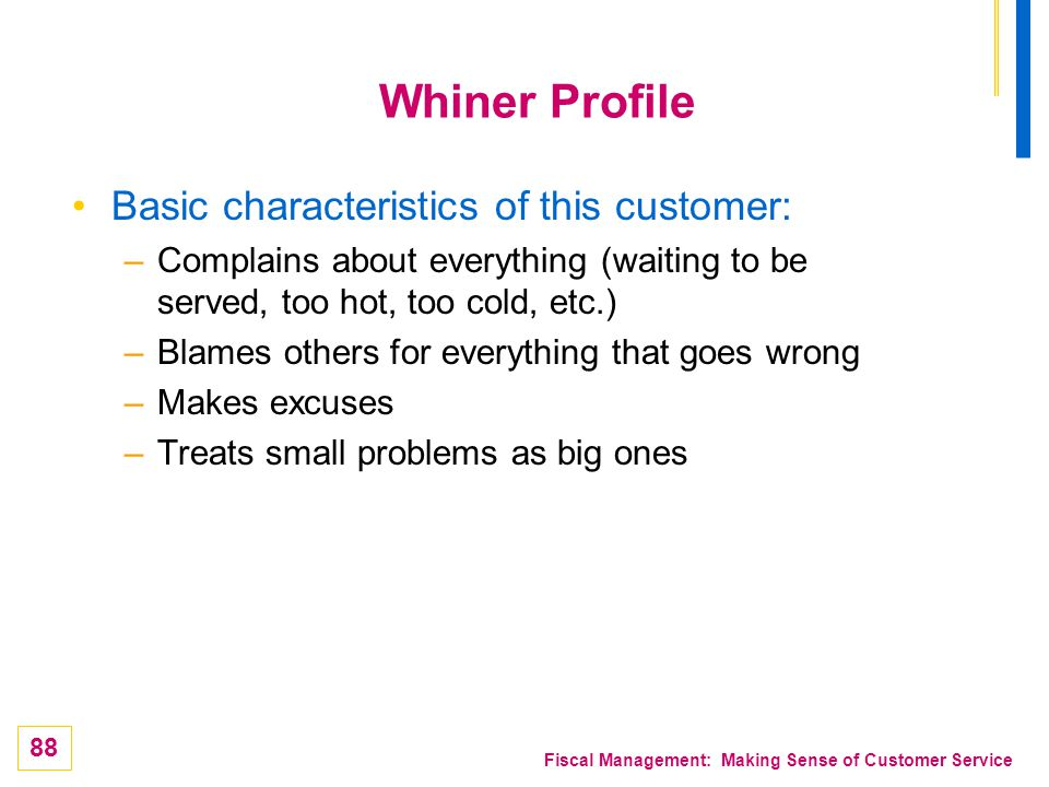 Whiner Profile Basic characteristics of this customer: