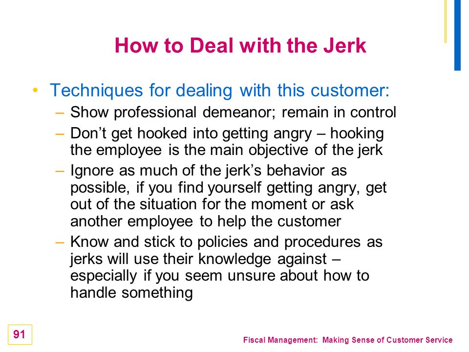 How to Deal with the Jerk