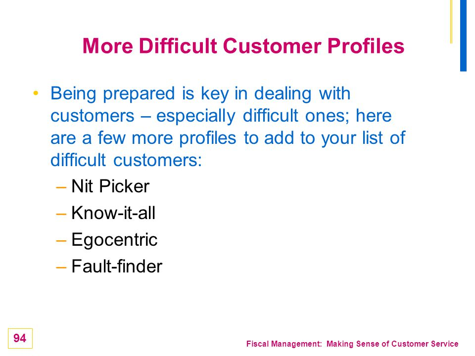 More Difficult Customer Profiles