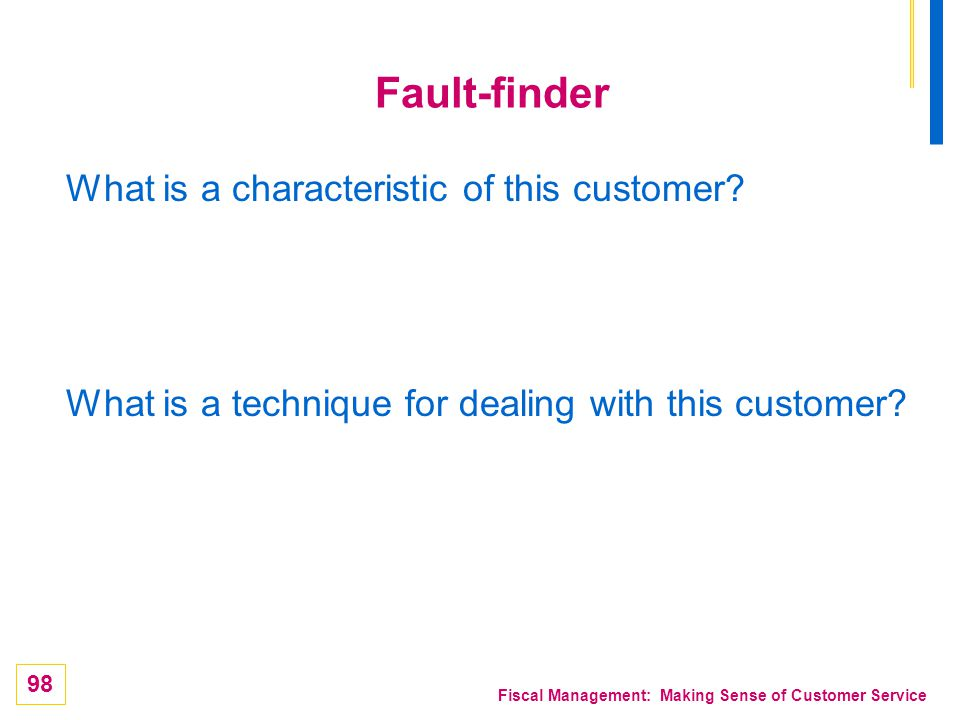 Fault-finder What is a characteristic of this customer