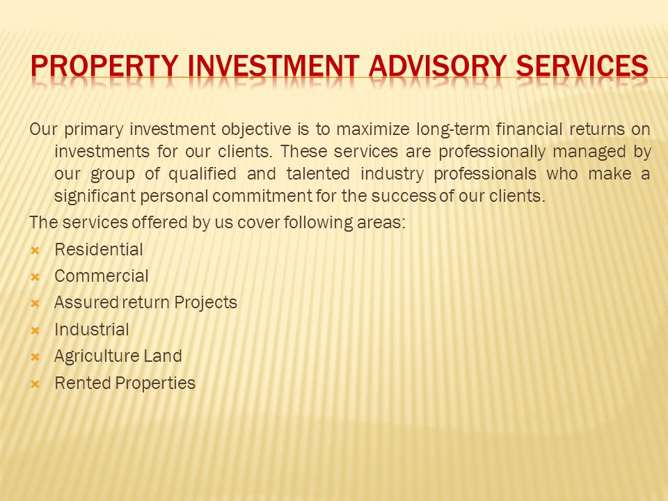 PROPERTY INVESTMENT ADVISORY SERVICES