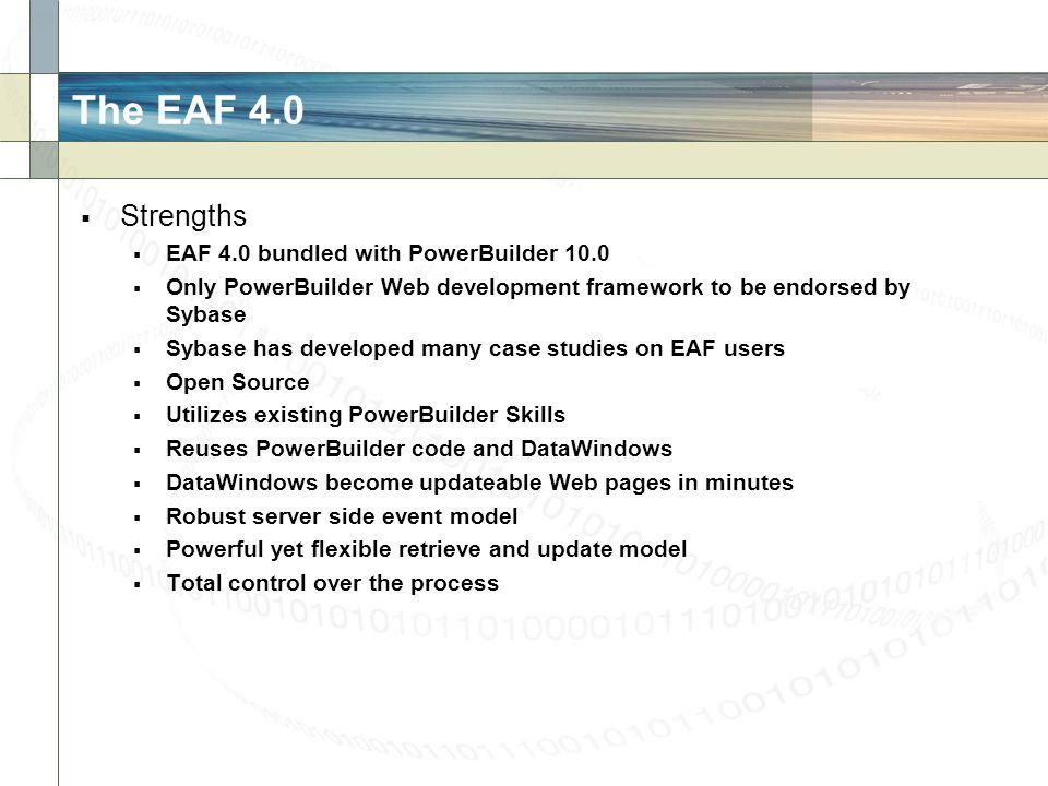 The EAF 4.0 Strengths EAF 4.0 bundled with PowerBuilder 10.0