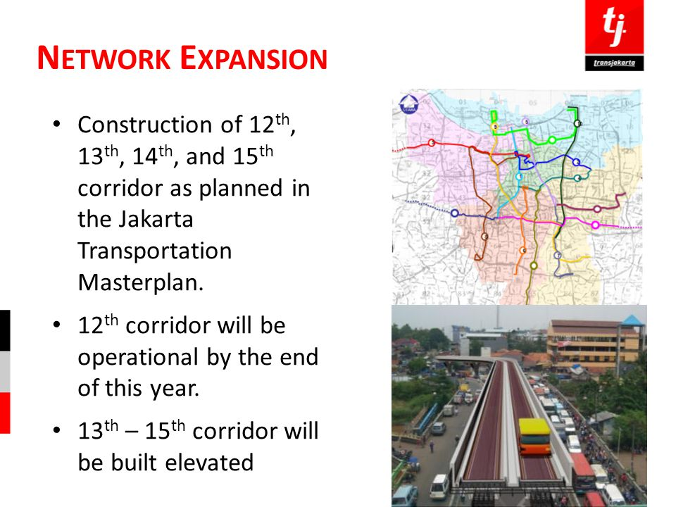 Network Expansion Construction of 12th, 13th, 14th, and 15th corridor as planned in the Jakarta Transportation Masterplan.
