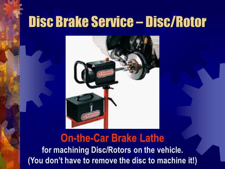 Disc Brake Service – Disc/Rotor