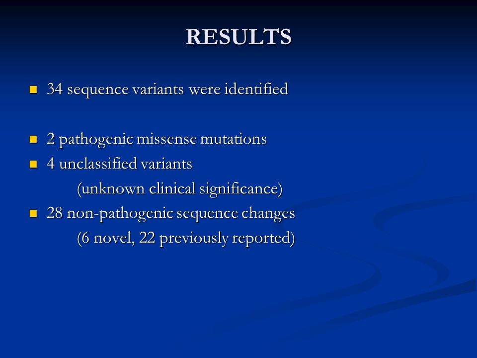 RESULTS 34 sequence variants were identified