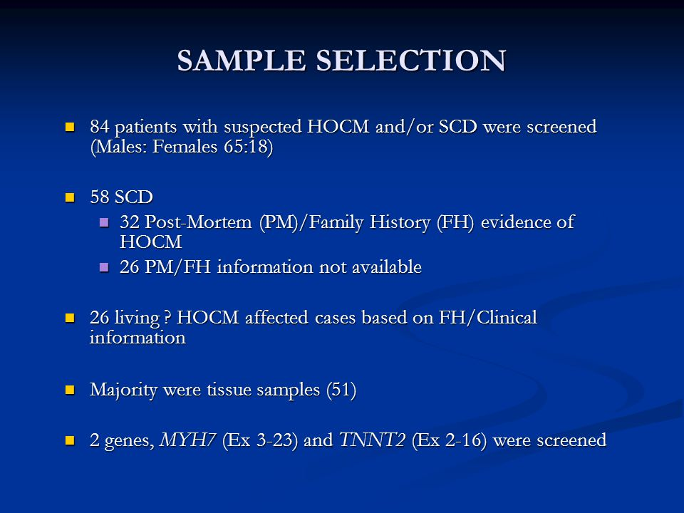 SAMPLE SELECTION 84 patients with suspected HOCM and/or SCD were screened (Males: Females 65:18) 58 SCD.