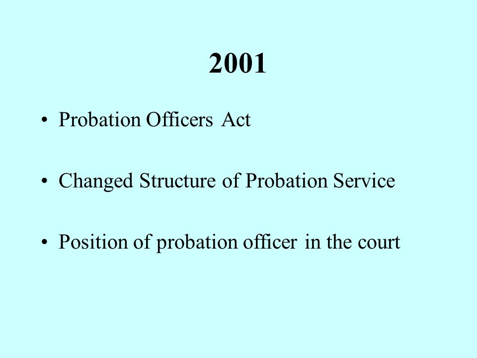 2001 Probation Officers Act Changed Structure of Probation Service