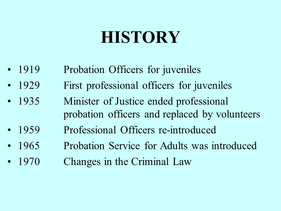 HISTORY 1919 Probation Officers for juveniles