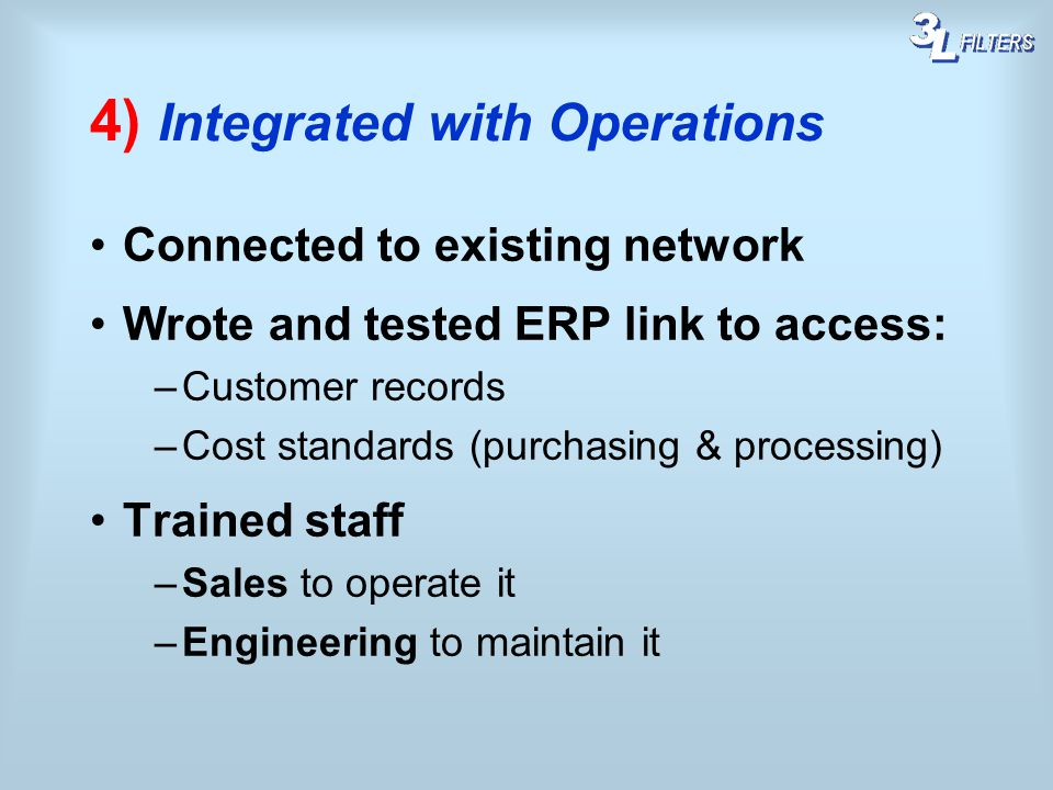 4) Integrated with Operations