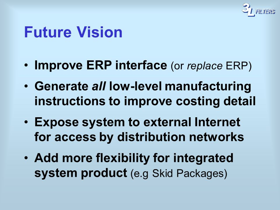 Future Vision Improve ERP interface (or replace ERP)