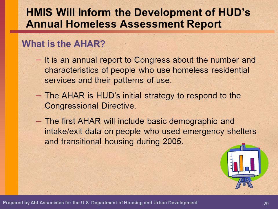 HMIS Will Inform the Development of HUD's Annual Homeless Assessment Report